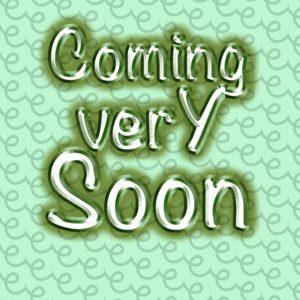 coming very soon O